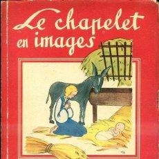 Libros de segunda mano: LE CHAPELET EN IMAGES EXPLIQUÉ PAR LES BÊTES - EL ROSARIO EN IMÁGENES, EN FRANCÉS. Lote 44210487