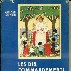 Libros de segunda mano: LES DIX COMMANDEMENTS DE DIEU EXPLIQUÉS AUX ENFANTS, EN FRANCÉS. Lote 44210495