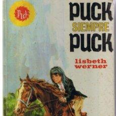 Libros de segunda mano: PUCK SIEMPRE PUCK. Nº 9. LISBETH WERNER. TORAY 1972. (ILUSTRADO CORTIELLA)(ST/MG/BL5). Lote 44249163