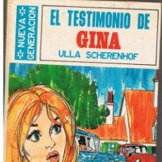 Libros de segunda mano: EL TESTIMONIO DE GINA. ULLA SCHERENHOF. TORAY 1973. PORTADA: PRUNÉS.(ST/MG/BL5). Lote 44249308