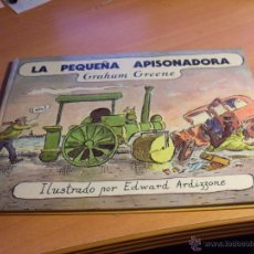 Libros de segunda mano: LA PEQUEÑA APISONADORA (GRAHAM GREENE) ILUSTRADO EDWARD ARDIZZONE. TAPA DURA (LB14). Lote 44458989