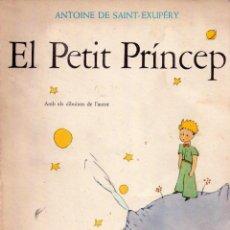 Libros de segunda mano: LIBRO-EL PRINCIPITO- EL PETIT PRINCEP, EN CATALAN, AÑO 1979, DE ANTOINE DE SANT EXUPERY,RARA EDICION. Lote 44760127