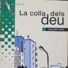 Libros de segunda mano: LA COLLA DELS DEU. JOAQUIM CARBÓ 2002. Lote 44828623