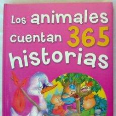 Libros de segunda mano: LOS ANIMALES CUENTAN 365 HISTORIAS - HEMMA / SERVILIBRO EDICIONES - VER ÍNDICE. Lote 45111628