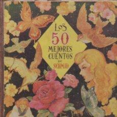 Libros de segunda mano: LOS 50 MEJORES CUENTOS DE SCHMIDSCHMIDE.MESEGUER3ªEDICION1952FREIXAS. Lote 45434602