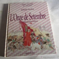Libros de segunda mano: CUENTO L'ONZE DE SETEMBRE, EDITORIAL BARCANOVA. CC. Lote 45493947