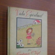 Libros de segunda mano: CONSTANCIO C. VIGIL VIDA ESPIRITUAL (VOLUMEN IV) BUENOS AIRES 1946 ILUSTRACIONES JUSTINA DARRE. Lote 45577305