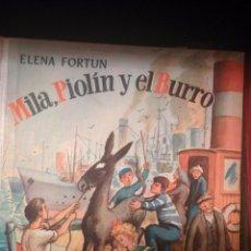 Libros de segunda mano: MILA, PIOLIN Y EL BURRO--ELENA FORTUN. Lote 45658524