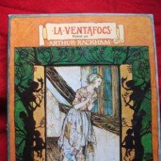Libros de segunda mano: CUENTO LA VENTAFOCS - ILUSTRACIONES ARTHUR RACKHAM 1ª EDICION 1975. Lote 45666846