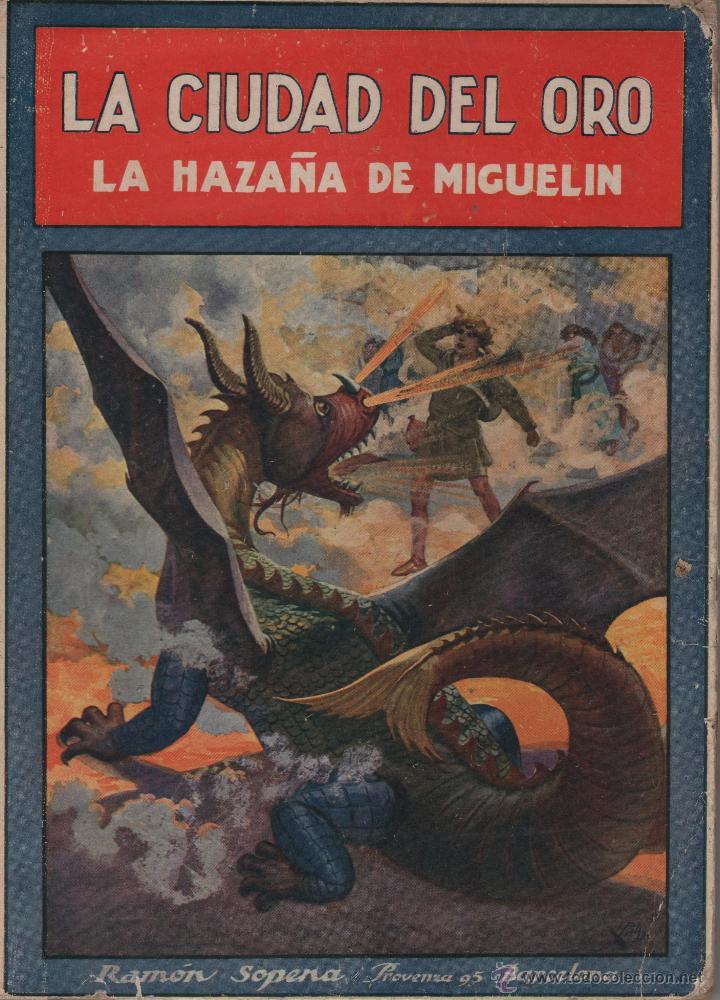 LIBRO LA CIUDAD DEL ORO. LA HAZAÑA DE MIGUELÍN. FEDERICO TRUJILLO. ED.RAMÓN SOPENA . BARCELONA 1940 (Libros de Segunda Mano - Literatura Infantil y Juvenil - Cuentos)