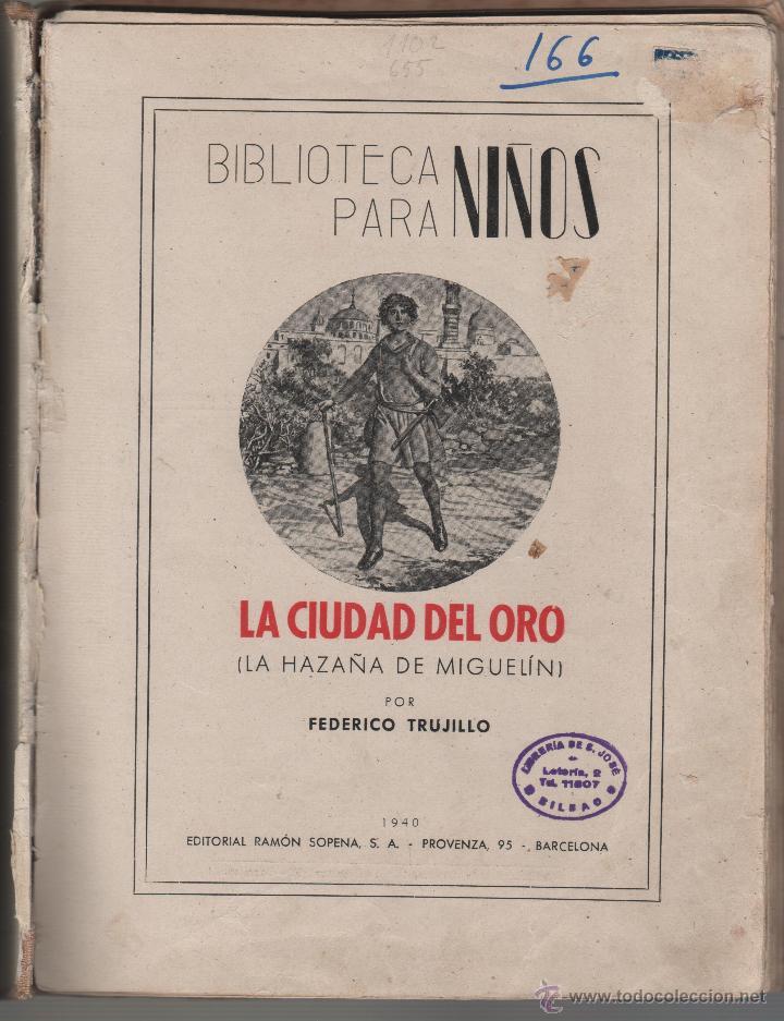 Libros de segunda mano: Libro La ciudad del oro. La hazaña de Miguelín. Federico Trujillo. Ed.Ramón Sopena . Barcelona 1940 - Foto 2 - 45754891