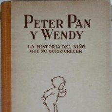 Libros de segunda mano: ANTIGUO CUENTO INFANTIL-PETER PAN Y WENDY-EL NIÑO QUE NO QUISO CRECER,AÑO 1934 DE J.M.BARRIE,80 AÑOS. Lote 48137935