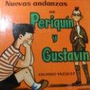 Libros de segunda mano: NUEVAS ANDANZAS DE PERIQUÍN Y GUSTAVÍN - EDUARDO VAZQUEZ. Lote 46108730