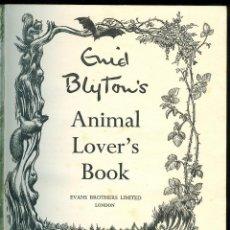 Libros de segunda mano: NUMULITE L006 ANIMAL LOVER LOVER'S BOOK EVANS BROTHERS LIMITED ENID BLYTON CUENTO INGLÉS ILUSTRADO. Lote 46129852