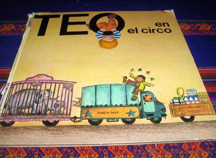 TEO EN EL CIRCO. TIMUN MAS. TAPA DURA. REGALO GIRA, GIRASOL DE MONTENA. (Libros de Segunda Mano - Literatura Infantil y Juvenil - Cuentos)