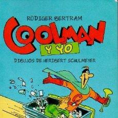 Libros de segunda mano: COOLMAN Y YO 1 - RÜDIGER BERTRAM. DIBUJOS DE HERIBERT SCHULMEYER. ED. ALGAR, 2011.. Lote 46604499