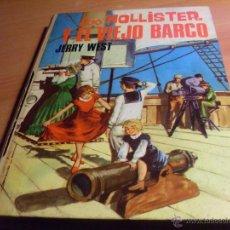 Livros em segunda mão: LOS HOLLISTER Y EL VIEJO BARCO (JERRY WEST) TAPA DURA SEGUNDA EDICIÓN 1968. TORAY (LB44). Lote 46653286