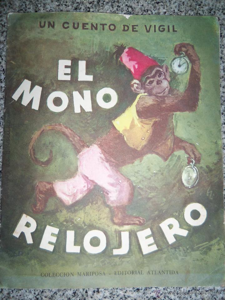 EL MONO RELOJERO, POR CONSTANCIO VIGIL - COLECCIÓN MARIPOSA - EDIT. ATLANTIDA - ARGENTINA - 1963 (Libros de Segunda Mano - Literatura Infantil y Juvenil - Cuentos)