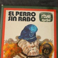 Libros de segunda mano: CUENTO DE: EL PERRO SIN RABO, DE BIBLIOTECA INFANTIL RTVE-MARPOL, CUENTOS DE HOY. Lote 46825122