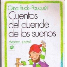 Libros de segunda mano: CUENTOS DEL DUENDE DE LOS SUEÑOS. GINA RUCK-PAUQUÉT. EDICIONES DESTINO 1990. (RF.AP1/C3). Lote 46893255