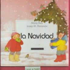 Libros de segunda mano: LA NAVIDAD-MARIA RIUS-JOSEP M. PARRAMON-CIRCULO DE LECTORES-PARRAMON EDICIONES- LJ178. Lote 46970387