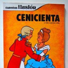 Libros de segunda mano: CUENTOS ILUSION CENICIENTA * AÑO 1981 * SUSAETA. Lote 47409466
