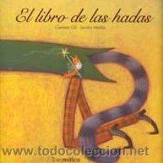 Libros de segunda mano: EL LIBRO DE LAS HADAS - GIL, CARMEN. Lote 47451997