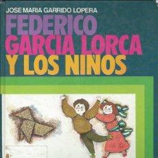 Libros de segunda mano: FEDERICO GARCÍA LORCA Y LOS NIÑOS, JOSE MARÍA GARRIDO LOPERA, ED. EVEREST 1982, ILUSTRADO COLOR. Lote 50896659