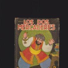 Libros de segunda mano: LOS DOS MERCADERES /ILUSTRACIONES: CESARIO DIAZ -ED. AÑOS 40 , ARGENTINA. Lote 47538546