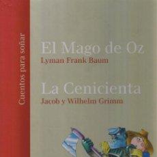 Libros de segunda mano - EL MAGO DE OZ - L F BAUM - LA CENICIENTA - J Y W GRIMM - PERFUMERIAS IF - LIBRO HOBBY 2007 - 34 x 25 - 47631886