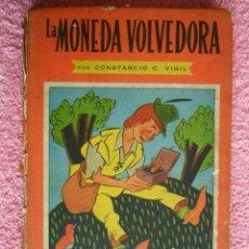 Libros de segunda mano: LA MONEDA VOLVEDORA BIBLIOTECA INFANTIL ATLANTIDA 21 LOS CUENTOS DE CONSTANCIO C VIGIL BUENOS AIRES. Lote 47668293