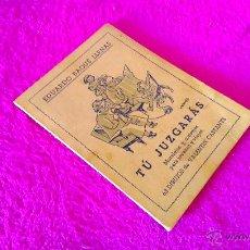 Libros de segunda mano: TU JUZGARAS, EDUARDO BAQUE LLENAS, VALENTI CASTANYS 1949. Lote 47758991