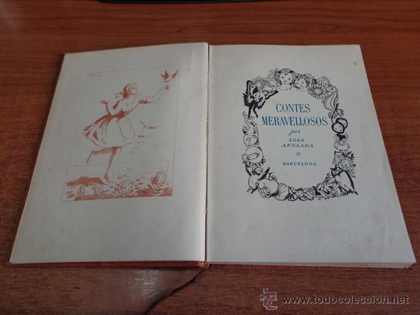 Libros de segunda mano: CONTES MERAVELLOSOS PER LOLA ANGLADA. BARCELONA, 1947. EDICIÓ DE 400 EXEMPLARS. - Foto 3 - 47800751