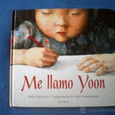 Libros de segunda mano: LIBRO CUENTO ME LLAMO YOON 2003 HELEN RECORVITS GABI SWIATKOWSKA ED JUVENTUD. Lote 47875131