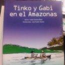 Libros de segunda mano: TINKO Y GABI EN EL AMAZONAS - ISABEL CÓRDOVA ROSAS (EL CLUB DE LAS PALABRAS). Lote 48367897