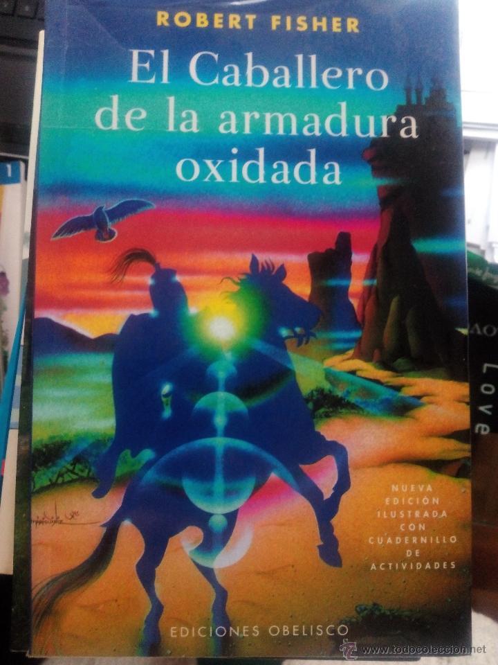 EL CABALLERO DE LA ARMADURA OXIDADA - ROBERT FISHER (EDICIONES OBELISCO) (Libros de Segunda Mano - Literatura Infantil y Juvenil - Cuentos)