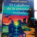 Libros de segunda mano: EL CABALLERO DE LA ARMADURA OXIDADA - ROBERT FISHER (EDICIONES OBELISCO). Lote 100554678