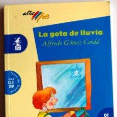 Libros de segunda mano: LA GOTA DE LLUVIA, DE ALFREDO GÓMEZ CERDÁ.. Lote 48379947