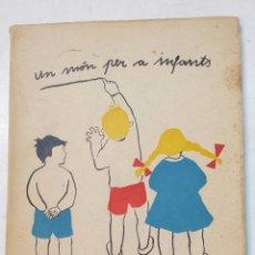 Libros de segunda mano: UN MON PER A INFANTS. TIRATGE DE 1000 EXEMPLARS. SELECCIO DE JOAN FUSTER. AÑO 1959. Lote 48549978