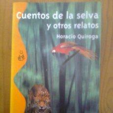 Libros de segunda mano: CUENTOS DE LA SELVA Y OTROS RELATOS. Lote 48582411