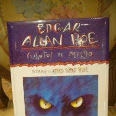 Libros de segunda mano: EDGAR ALLAN POE: CUENTOS DE MIEDO. ILUSTRADOS POR NIVIO LOPEZ VIGIL.. Lote 116539696