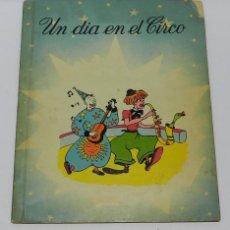 Libros de segunda mano: UN DIA EN EL CIRCO - CUENTO CON MOVIMIENTO - COL. MAGICA - REUNIDAS 1958 - CUENTO RARO - ALGUN LIGER. Lote 49066700