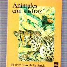 Libros de segunda mano: ANIMALES CON DISFRAZ. TROQUELADO. EL LIBRO VIVO DE LA CIENCIA. PLAZA JOVEN. 1986. Lote 49312093