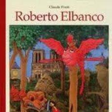 Libros de segunda mano: ROBERTO ELBANCO. CLAUDE PONTI. CORIMBO, EDITORIAL S.L., BARCELONA, 2002. Lote 49378953