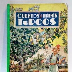 Libros de segunda mano: CUENTOS DE HADAS TURCOS. POR EDUARDO MACHO. EDITORIAL MOLINO. PRIMERA EDICION, AÑO 1944. VER. Lote 49557372