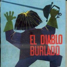 Libros de segunda mano: EL DIABLO BURLADO (MOLINO ILUSIÓN INFANTIL 1961) ILUSTRACIONES DE PABLO RAMÍREZ. Lote 49589527