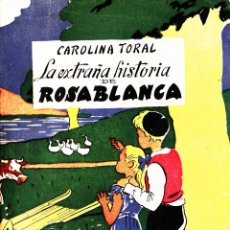 Libros de segunda mano: BIBLIOTECA TIA TULA-LA EXTRAÑA HISTORIA DE ROSABLANCA-CAROLILNA TORAL. Lote 49605837