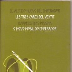 Libros de segunda mano: EL VESTIDO NUEVO DEL EMPERADOR, LES TRES CARES DEL VESTIT, BARRE EGITEKO MAKINA, O NOVO MÓBIL. Lote 49622672