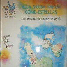 Libros de segunda mano: ALLA ARRIBA HAY UN COME ESTRELLA LOS CUENTOS DE LA LUZ MAGICA CASTILLA ADOLFO BENEGASSI LINEA 1992. Lote 154933798