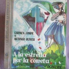 Libros de segunda mano: A LA ESTRELLA POR LA COMETA - ILUSTRA MOLINA SANCHEZ- TEATRO JUVENIL - DONCEL, 1ª EDICION, 1961. Lote 49751488